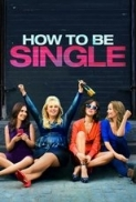 How to Be Single Torrent HD Movie 2016 Download